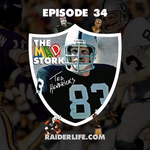 Episode 34 | #83 Ted Hendricks Special Guest