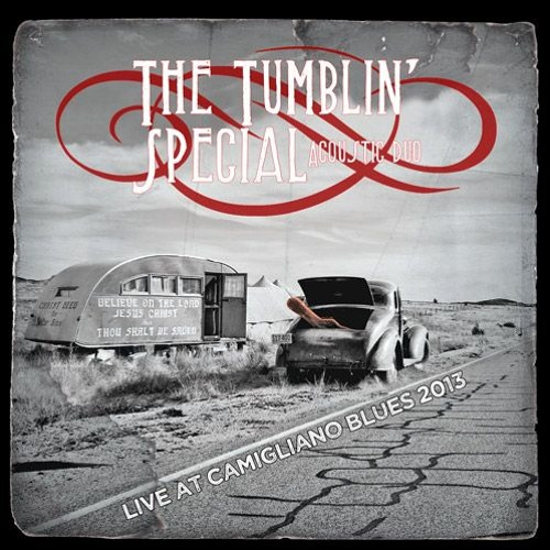 The Tumblin' Special Live At Camigliano Blues