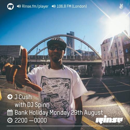 Rinse FM Podcast - J Cush w/ DJ Spinn - 29th August 2016