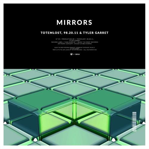 Totemlost, 98.20.11 & Tyler Garrett - Mirrors [Progressive House] | BTRR095