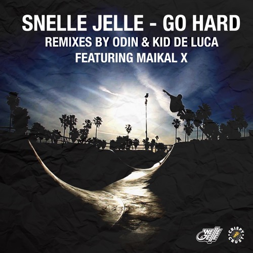 Snelle Jelle - Go Hard Remixes ft. Maikal X