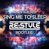 Sing Me To Sleep (Re-Style Bootleg)