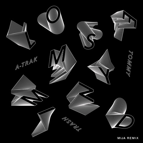 A-Trak & Tommy Trash - Lose My Mind (Mija Remix)