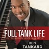 THE FULL TANK LIFE Written and Read by Ben Tankard- Audiobook Excerpt