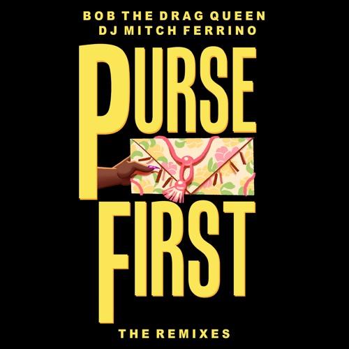 Bob The Drag Queen - Purse First (KOIL X Vito Fun Remix)