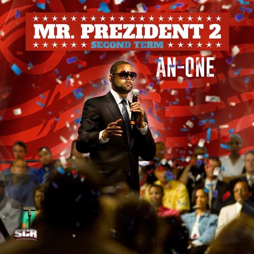 MR. Prezident 2 (Second Term) AN-ONE, Promo, #SCR #ORAP #Stupid Genius