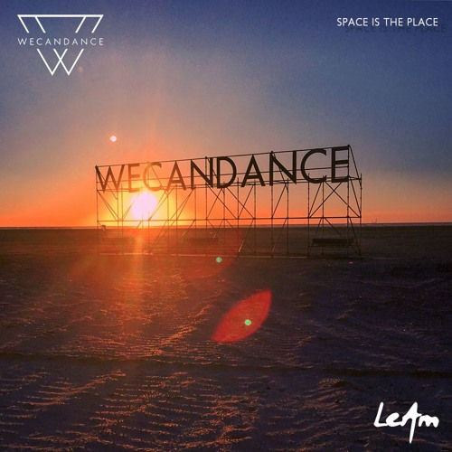 """WECANDANCE Exclusive Mixtapes: #14 by LEAM - """"Space Is The Place"""""""