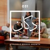 E031: Struggle Breeds Growth