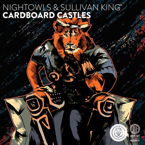 NIGHTOWLS & Sullivan King - Cardboard Castles