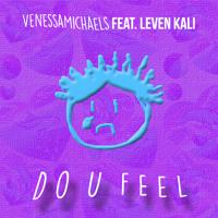 VenessaMichaels - Do U Feel (Ft. Leven Kali)