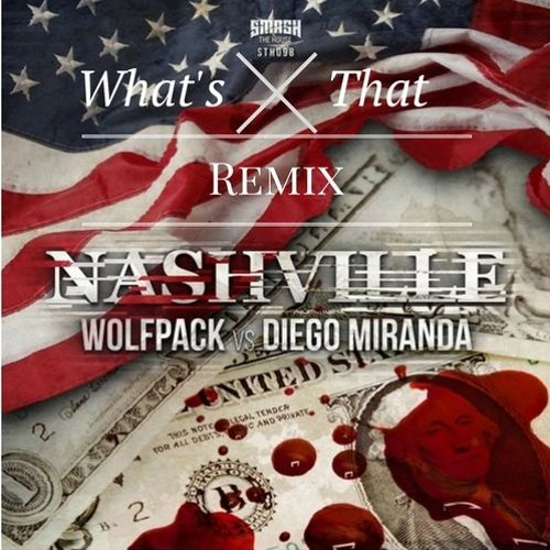 Wolfpack & Diego Miranda - Nashville (What's That Bootleg) *Buy for Free Download*