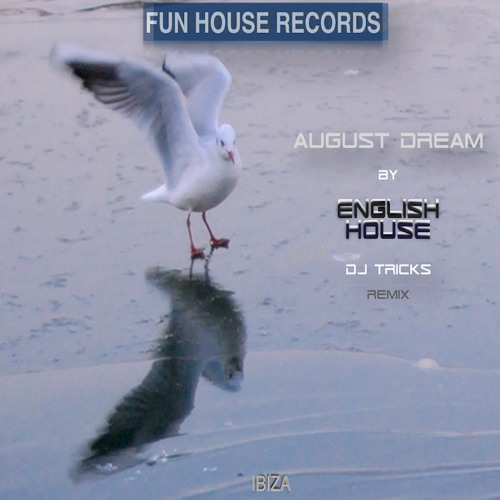"""AUGUST DREAM"" By ENGLISH HOUSE(DJ TRICKS remix)"