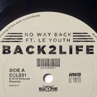 No Way Back - Back2Life (Ft. Le Youth)