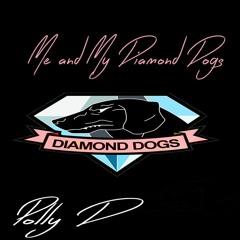 Me & My Diamond Dogs