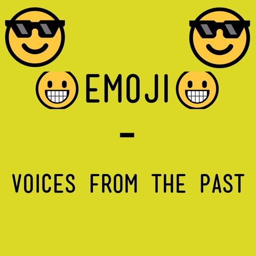 Emoji - Voices From The Past by EMOJI S A S - Free download