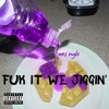 Wes Nyle - Fuk It We Jiggin