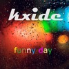 Kxide - Funny Day