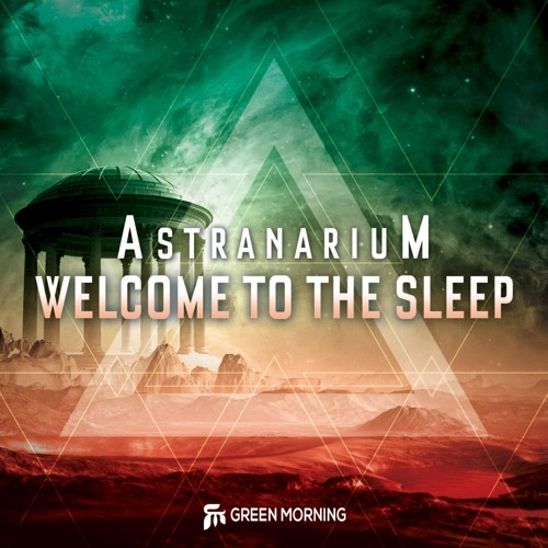 AstranariuM - Welcome To The Sleep (Original Mix) [PREVIEW]