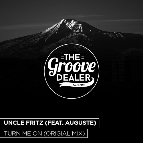 Uncle Fritz Feat. Auguste - Turn Me On (Original Mix) [Free Download]