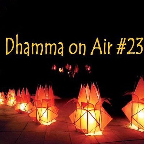 Dhamma on Air #23 Audio: Vesak and Right Effort