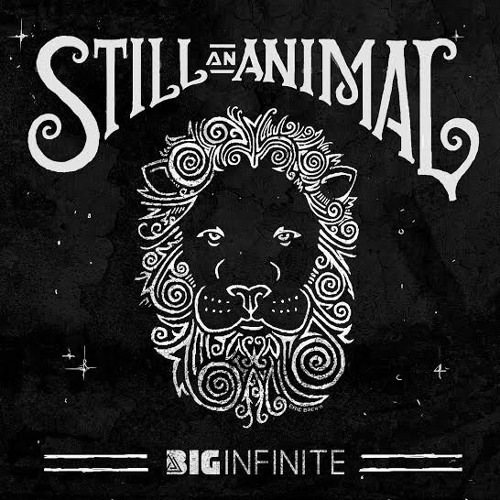 Big Infinite - Still An Animal
