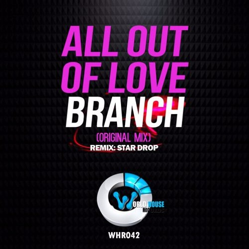 Branch - All Out Of Love ( Remix) Star Drop