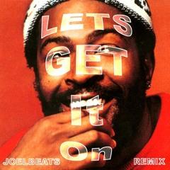 Lets Get It On - Marvin Gaye (joelbeats Remix)