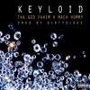 Keyloid feat. Mach-Hommy (prod. by DirtyDiggs)