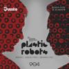 Plastic Robots @ 5uinto 464