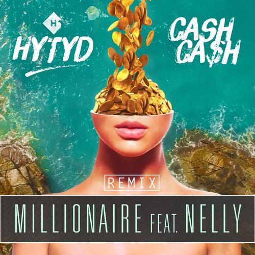 Cash Cash - Millionaire feat. Nelly (HYTYD Remix)