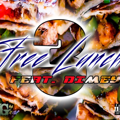 Free Lunch (part 3) ft Dimey [New Level freestyle]