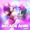 Arcade Ahri (Prometeus Remix)