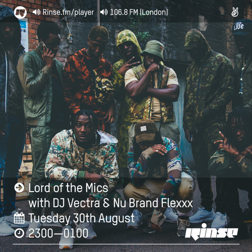 Rinse FM Podcast - Lord Of The Mics w/ DJ Vectra + Nu Brand Flexxx - 30th August 2016