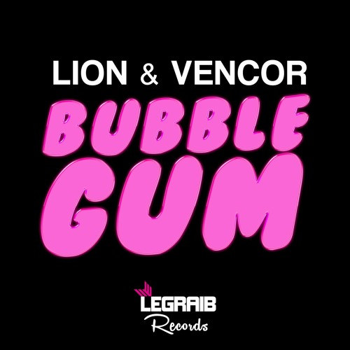 Lion & VENCOR – Bubble Gum (Extented Mix)