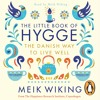 The Little Book of Hygge written and read by Meik Wiking(audiobook extract)