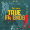 Vybz Kartel True Friends