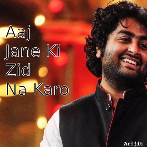 Aaj Jaane Ki Zid Na Karo | Naamkarann | Arijit Singh