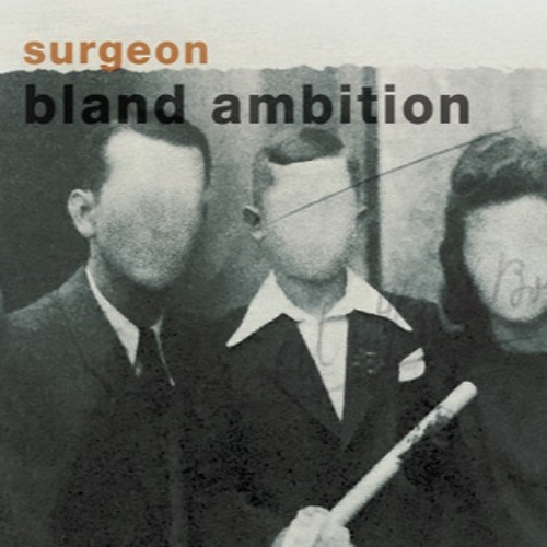 Surgeon - Bland Ambition part 1 - 4 preview