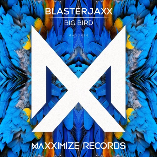 Blasterjaxx - Big Bird (Extended Mix)