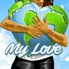 Tanto Metro & Devonte - My Love