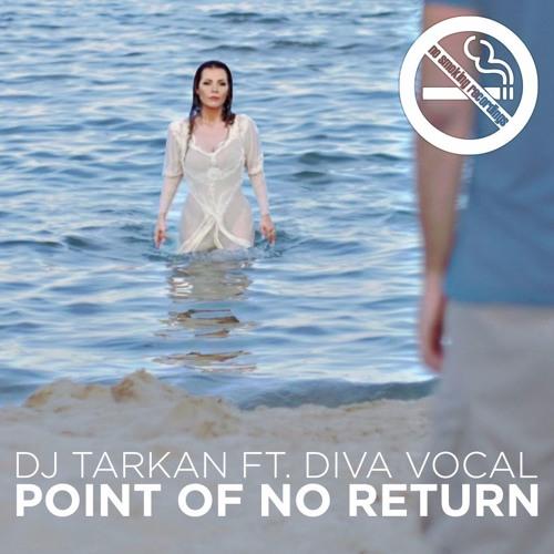 DJ Tarkan ft. DIVA Vocal - Point of No Return (Original Mix)