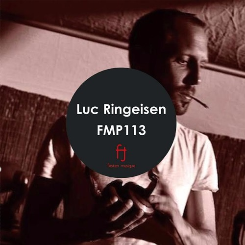 Fasten Musique Podcast 113 | Luc Ringeisen