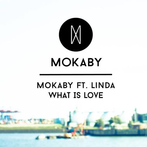 Mokaby Ft. Linda - What Is Love
