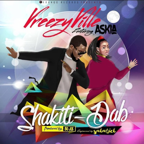 Vreezy Ville - Shakiti Dab Ft. Askia (Prod. By Big Joe)