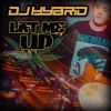 DJ Hybrid - Lift Me Up - OUT NOW!