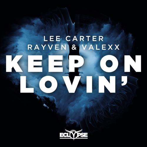 Lee Carter vs. Rayven & Valexx - Keep On Lovin' [FREE DOWNLOAD]