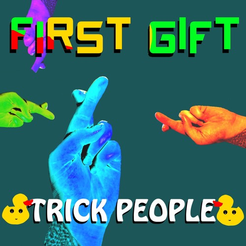 First Gift - Trick People (Original Mix)