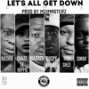RashidKay - Let's All Get Down Remix Ft Chazz Le Hippie, MarazA, Siya Shezi, Simba Guspy Warrior