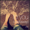To You (Castaway)