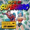 S3RL Feat Zoe Vanwest  -You're My Superhero (Radio Edit)